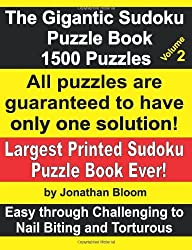 The Gigantic Sudoku Puzzle Book Volume 2. 1500 Puzzles. Easy Through Challenging to Nail Biting and Torturous. Largest Printed Sudoku Puzzle Book Ever. by Jonathan Bloom (1-Jul-2010) Paperback