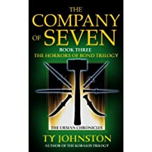 The Company of Seven: Book III of The Horrors of Bond Trilogy (The Ursian Chronicles)
