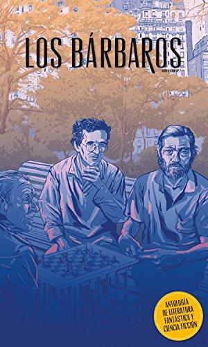 Los Bárbaros (Nº 7): Antología de literatura fantástica y ciencia ficción (Revista Los Bárbaros)