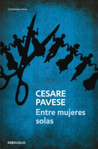 Entre mujeres solas por Cesare Pavese