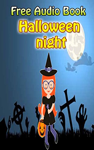 Halloween night | (WITH ONLINE AUDIO FILE): Bedtime story for kids ages 1-7 : funny kid story (English Edition) (Online 2 Halloween)