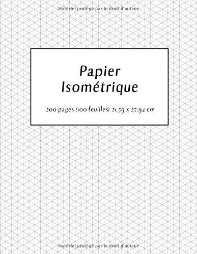 Papier Isométrique: Cahier pour dessins isométriques par Cahier Pour Tous