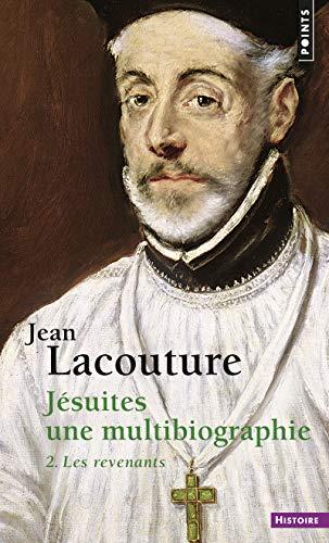 Jésuites. Une multibiographie 2. Les revenants (2) par Jean Lacouture