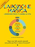 La Pozione Magica : L'esercizio fisico ti cambia la vita (Italian Edition)