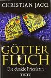 Götterfluch - Die dunkle Priesterin: Roman - Christian Jacq