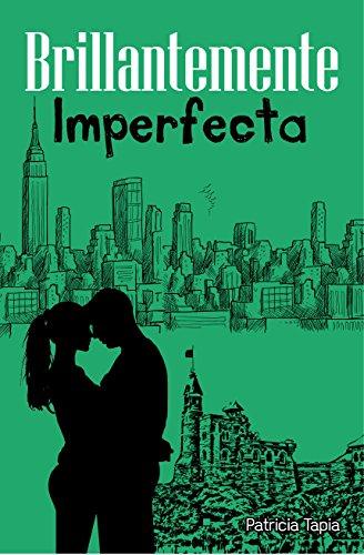 Brillantemente imperfecta por Patricia  Tapia