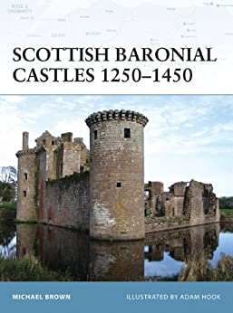 Scottish Baronial Castles 1250-1450: 82 (Fortress) de [Brown, Michael]