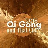 Qi Gong und Thai Chi 2018 - Hintergrundmusik für Spirituelle Erleuchtung