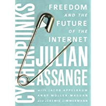 Cypherpunks: Freedom and the Future of the Internet (English Edition)
