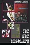 Jet Set Desolate by Andrea Lambert (2009-05-21)