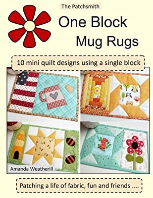 The Patchsmith's One Block Mug Rugs: 10 Mini quilt designs using a single block - inexpensive UK light shop.