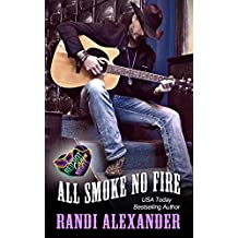 All Smoke No Fire: A Red Hot Cajun Nights Story (All Cowboy Series Book 3)