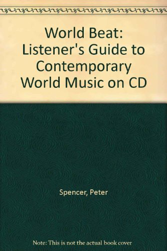 World Beat: Listener's Guide to Contemporary World Music on CD