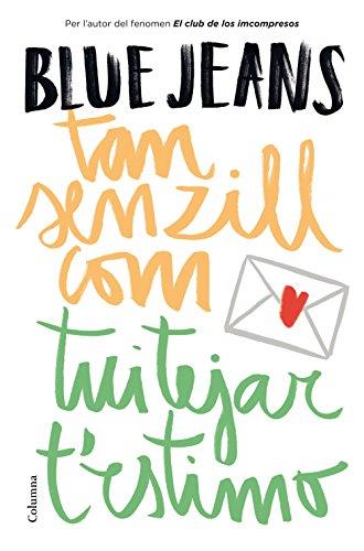 Tan senzill com tuitejar t'estimo (Catalan Edition) por Blue Jeans