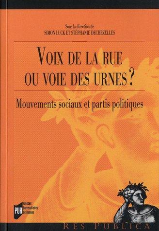 Voix de la rue ou voie des urnes ? : Mouvements sociaux et partis politiques par Simon Luck