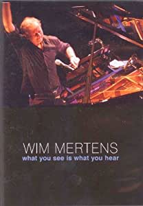Wim Mertens-What You See Is What You Hear