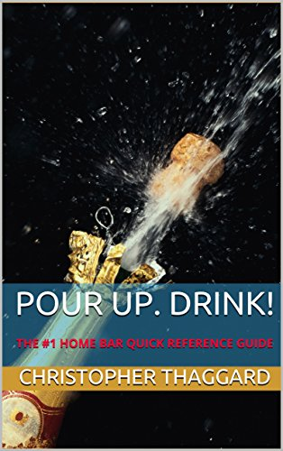 POUR UP. DRINK!: The #1 Home Bar Quick Reference Guide (English Edition) Cloud-wein