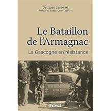 Le bataillon de l'Armagnac : La Gascogne en résistance
