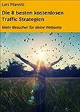 Die 8 besten kostenlosen Traffic Strategien: Mehr Besucher für deine Webseite