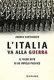 LItalia va alla guerra di Andrea Santangelo longanesi LItalia va alla guerra anteprima LItalia va alla guerra Andrea Santangelo