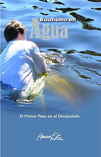BAUTISMO EN AGUA: El Primer Paso en el Discipulado (English ...