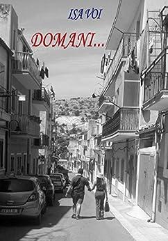 """""""Domani"""" (Romanzo) di [Voi, Isa]"""
