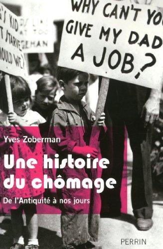 Une histoire du chômage par Yves ZOBERMAN