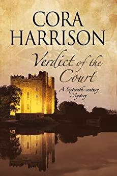 Verdict of the Court: A mystery set in sixteenth-century Ireland (A Burren Mystery Book 11) by [Harrison, Cora]