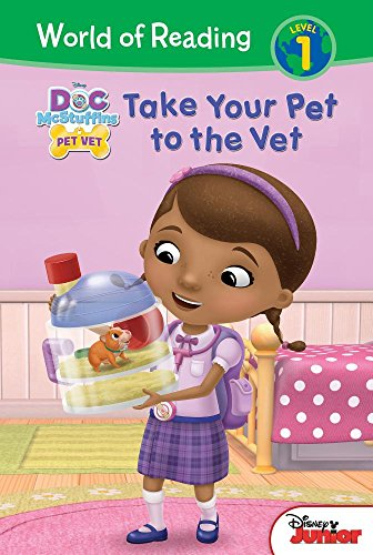 Take Your Pet to the Vet (Doc McStuffins: World of Reading, Level - Doc Mcstuffins Reader Easy