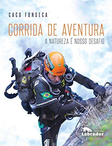 Corrida de aventura: a natureza é nosso desafio (portuguese edition)