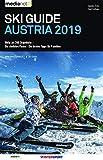 Ski Guide Austria 2019: Mehr als 200 Skigebiete - Die steilsten Pisten - Die besten Tipps für Familien