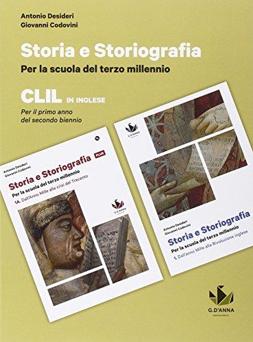 Storia e storiografia CLIL. Per le Scuole superiori. Con e-book. Con espansione online: 1