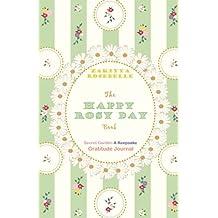 The Happy Rosy Day Book, Secret Garden: A Keepsake Gratitude Journal