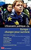 L'Economie politique - numéro 74 Europe : changer pour survivre...
