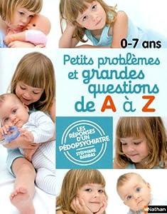 """Afficher """"0-7 ans petits problèmes et grandes questions de A à Z"""""""