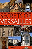 Secrets Versailles: Written by Nicolas Jacquet, 2011 Edition, Publisher: Parigramme [Paperback]