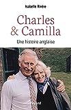 Telecharger Livres Charles et Camilla Une histoire anglaise Documents (PDF,EPUB,MOBI) gratuits en Francaise