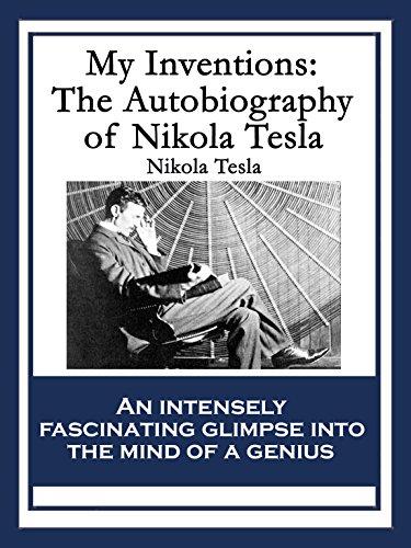 My Inventions: The Autobiography of Nikola Tesla (English Edition) por Nikola Tesla