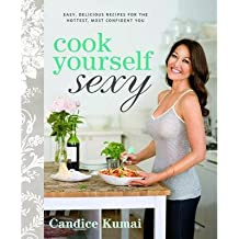[(Cook Yourself Sexy: Easy Delicious Recipes for the Hottest, Most Confident You)] [Author: Candice Kumai] published on (October, 2012)