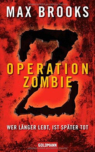 Buchseite und Rezensionen zu 'Operation Zombie: Wer länger lebt, ist später tot' von Max Brooks