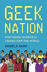 [Geek Nation: How Indian Science is Taking Over the World] (By: Angela Saini) [published: March, 2011]