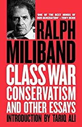 Class War Conservatism and Other Essays by Ralph Miliband (2015-03-02)