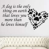 Wall Decal Design Dog Home Bedroom Decoration A Dog Is The Only Thing Sticker Beauty Salon Decoration 74X137Cm