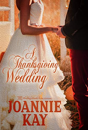 A Thanksgiving Wedding (The Alex and Anna Chronicles Book 2 ...