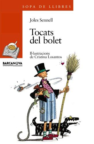 Tocats del bolet (Llibres Infantils I Juvenils - Sopa De Llibres. Sèrie Taronja) por Joles Sennell