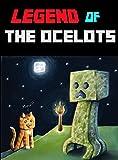 Legend Of The Ocelots- A Minecraft Novel (Minecraft Mobs Novel)