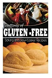 Gluttony of Gluten-Free - Baking and Slow-Cooker Recipes by Georgia Lee (2013-11-01)