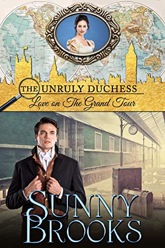 Love on The Grand Tour (The Unruly Duchess) di Sunny Brooks