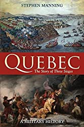 Quebec:The Story of Three Sieges