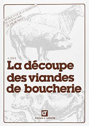 La découpe des viandes de boucherie par Alain Derue